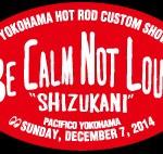 """Be Calm Not Loud """"SHIZUKANI"""""""