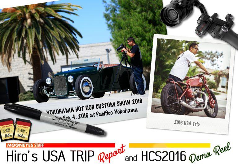 MOONEYES STAFF Hiro's USA Trip Report & Demo Reel