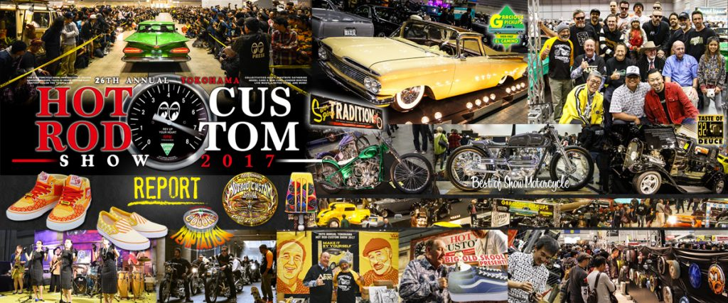 26th Annaul YOKOHAMA HOT ROD CUSTOM SHWO 2017 Report